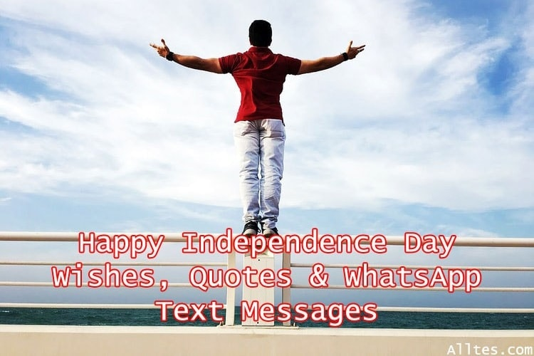 Happy Independence Day Wishes, Quotes & WhatsApp Text Messages