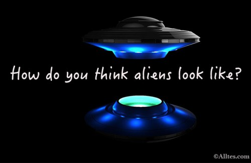 How do you think aliens look like