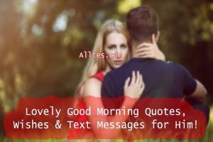 Lovely Good Morning Quotes, Wishes & Text Messages for Him!