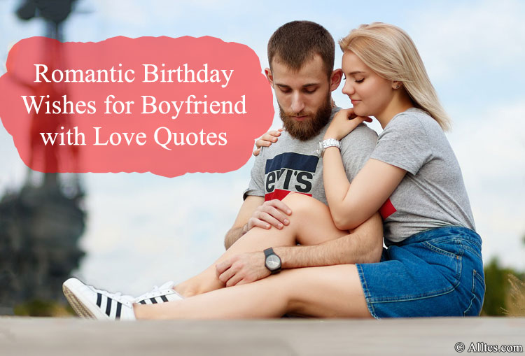 Romantic Birthday Wishes For Boyfriend With Love Quotes