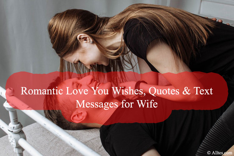 Romantic Love You Wishes, Quotes & Text Messages for Wife