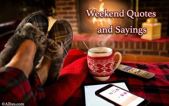Weekend quotes and sayings