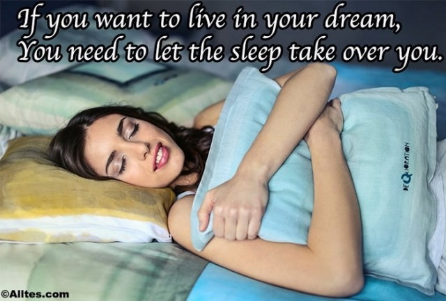 if you want to live in your dreams