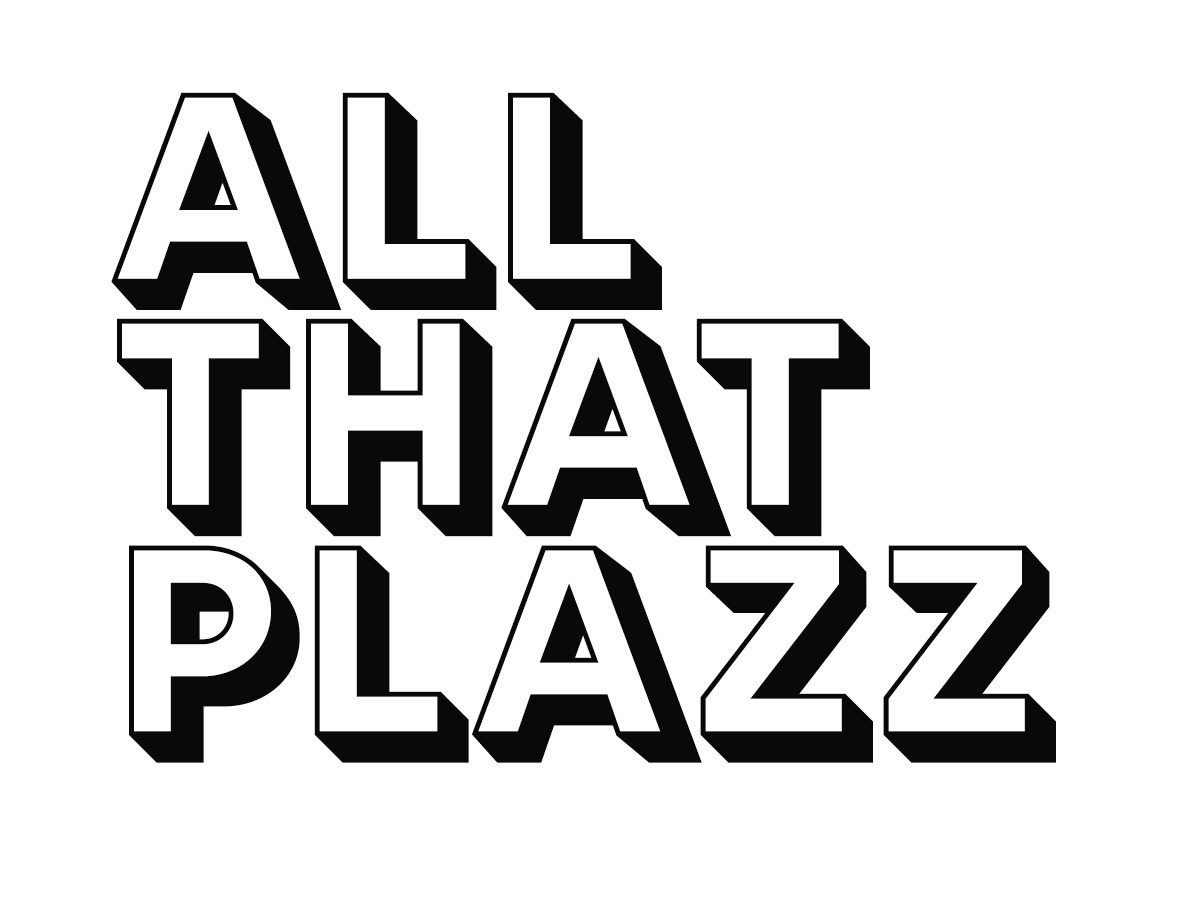 All That Plazz