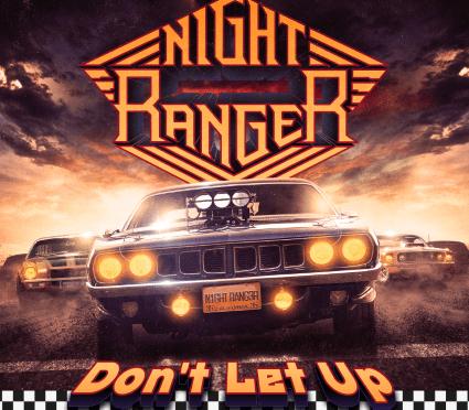 New Music:  Night Ranger's Don't Let Up – Brad Gillis Shines Like Always!
