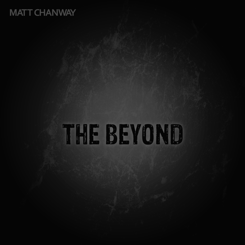 """Exclusive Premiere Of Matt Chanway's New Video """"The Beyond"""""""