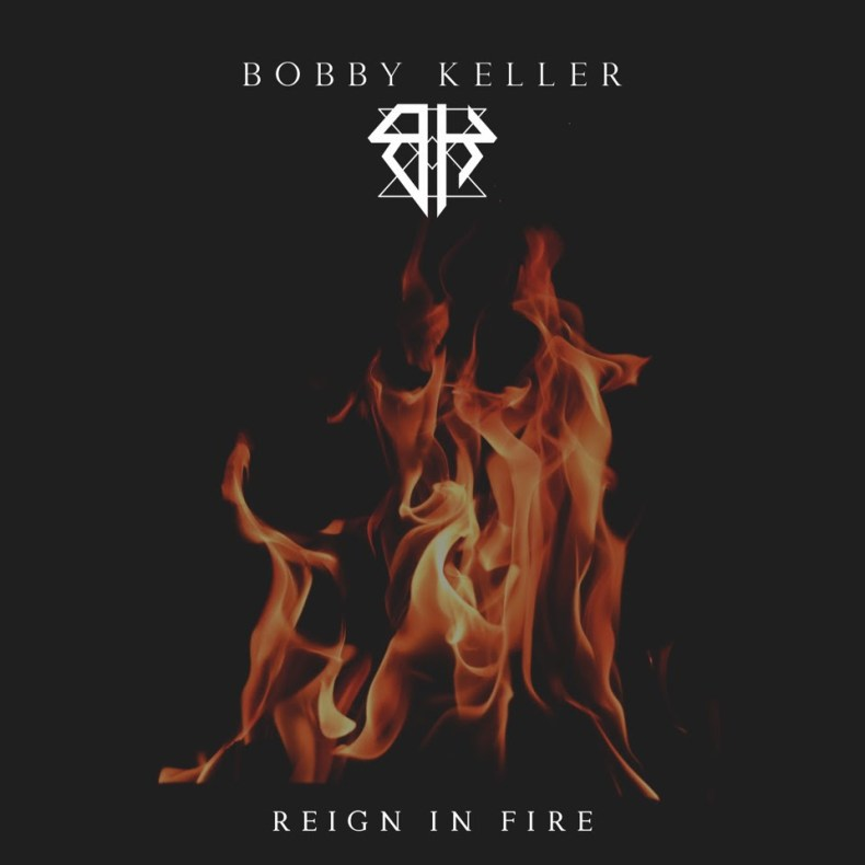 "Guitarist Bobby Keller Reveals First Solo Single and Video ""Reign In Fire"""