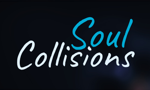 Soul Collisions