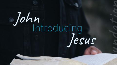 John Introducing Jesus