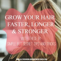 14 SECRET BUT EASY TIPS AND TRICKS TO GROW YOUR HAIR FASTER, LONGER AND STRONGER!