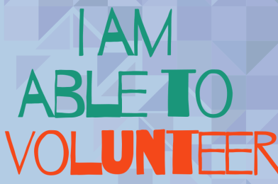 I am able to volunteer