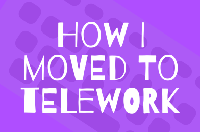 How I moved to telework