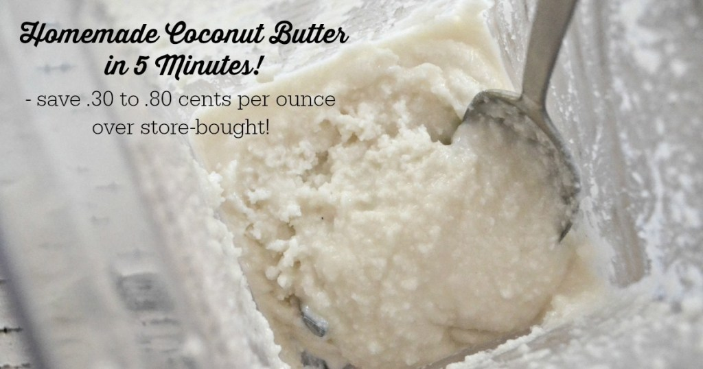 How To Make Homemade Coconut Butter In 5 Minutes