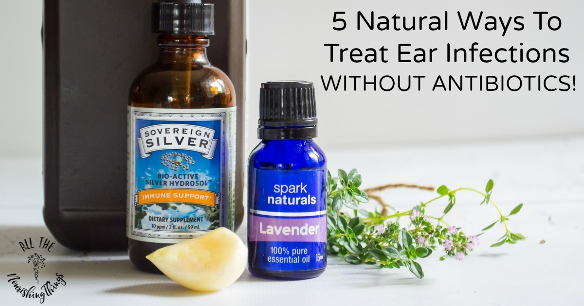 5 Natural Home Remedies For Ear Infection No Antibiotics