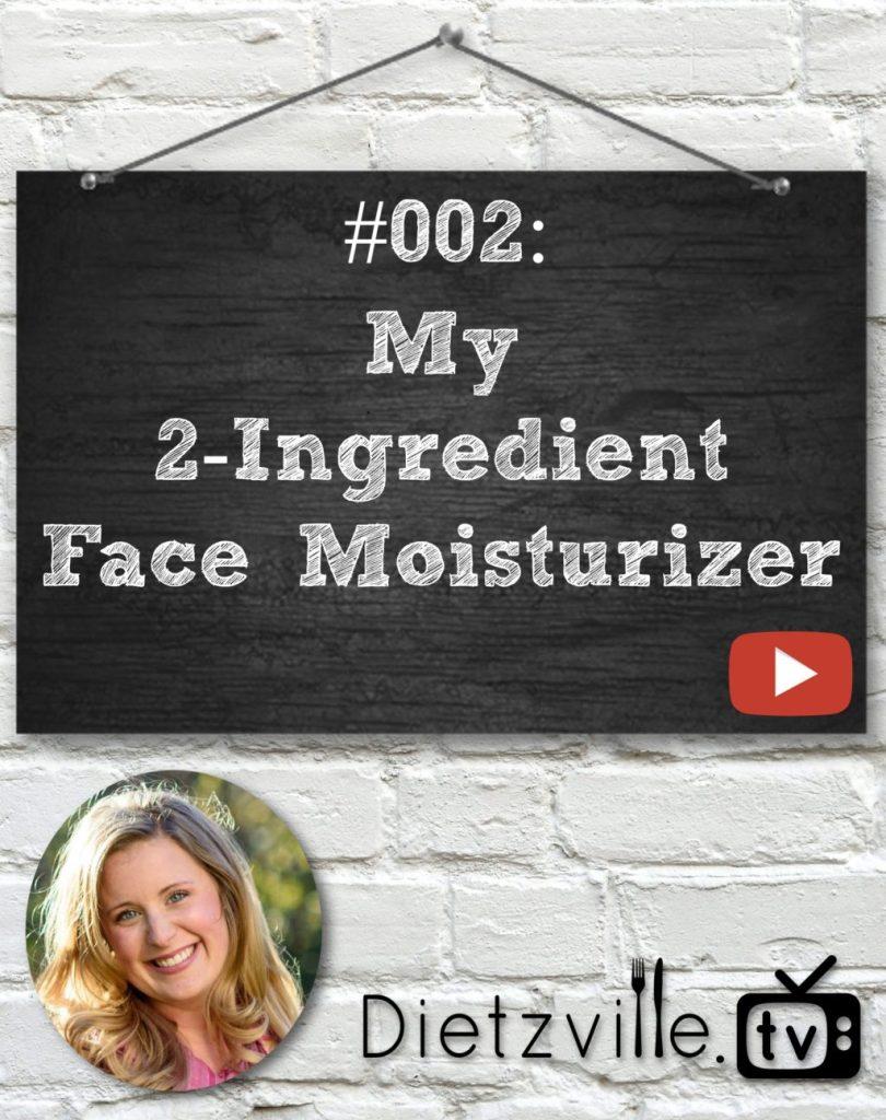 Dietzville.TV #002: My 2-Ingredient Homemade Face Moisturizer