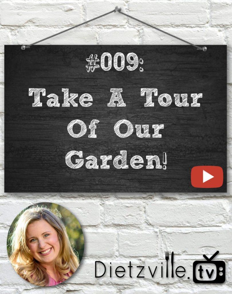 Dietzville.TV #009: Take A Tour Of Our Garden!