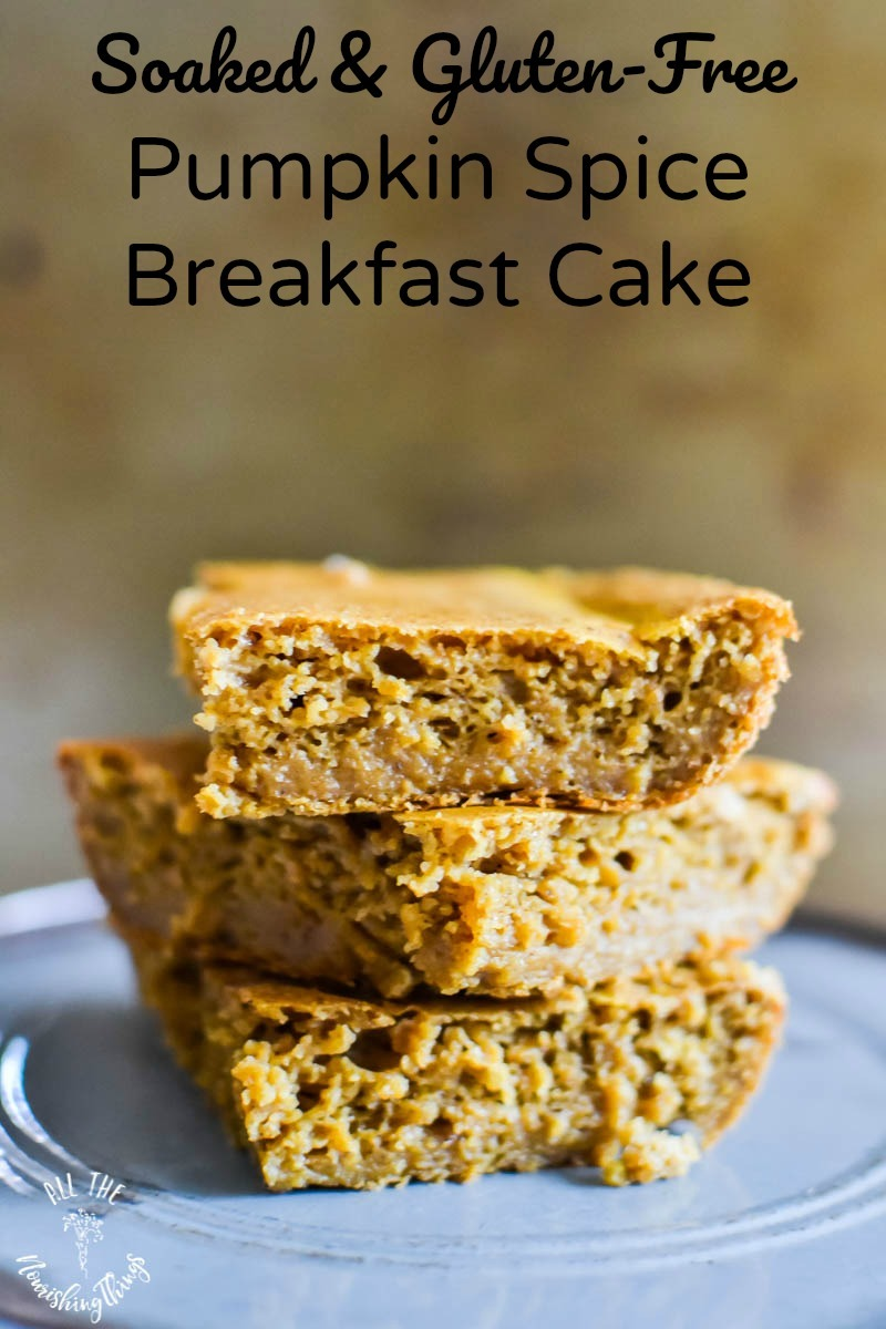 soaked and gluten-free pumpkin spice breakfast cake