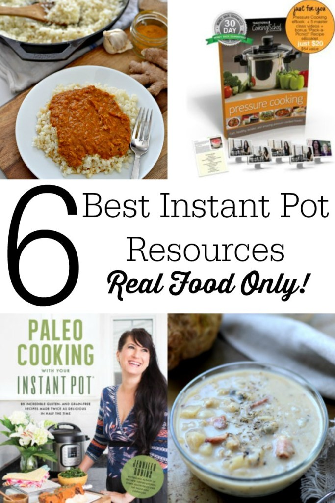 6 Best Instant Pot Resources (Real Food Only!)