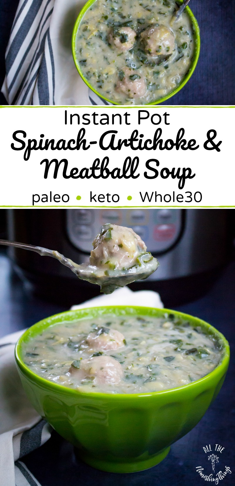 collage of 2 images of instant pot spinach artichoke meatball soup in green bowl with text overlay
