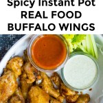 collage of two images of spicy real food instant pot buffalo wings with red buffalo sauce and white ranch dresing