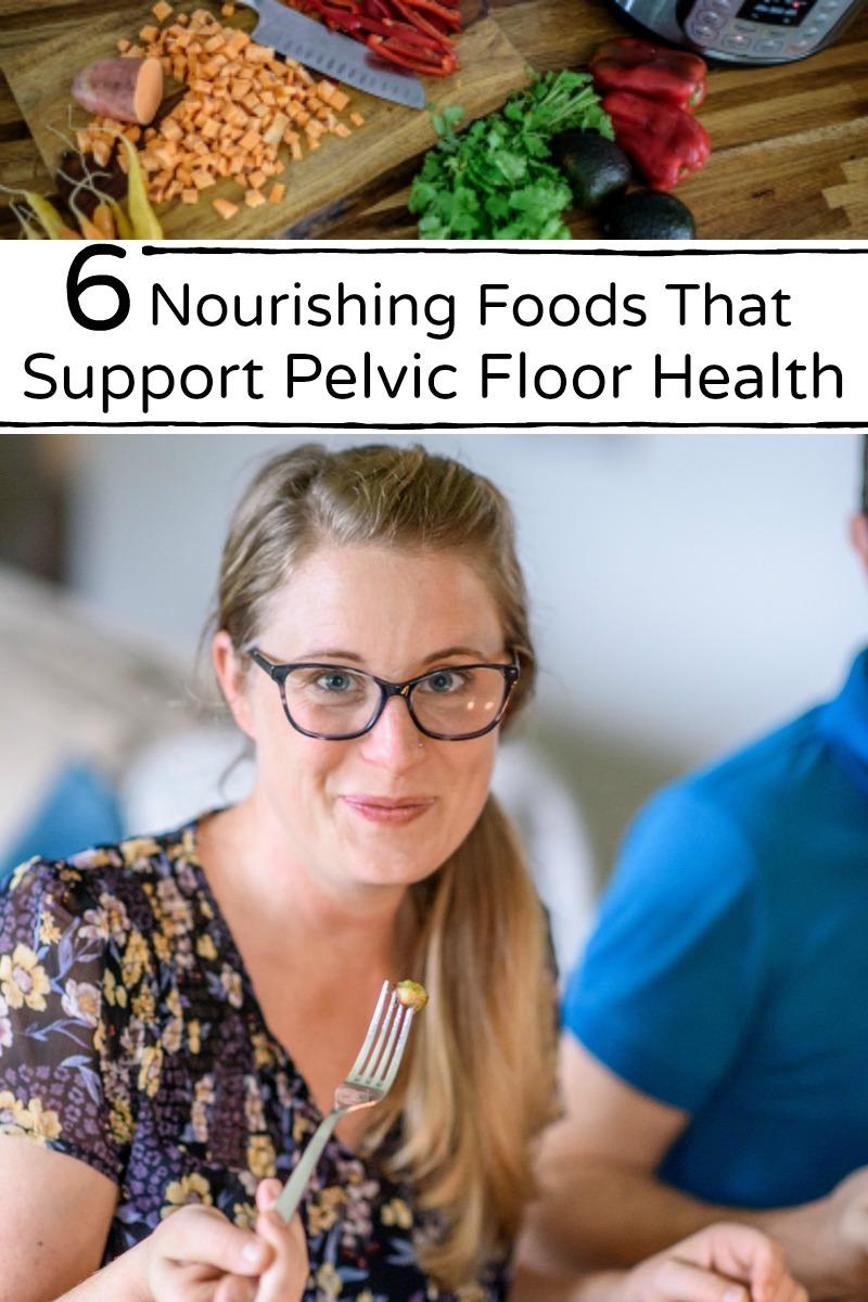 6 nourishing foods that support pelvic floor health