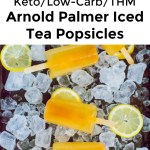 collage of 2 images of keto arnold palmer popsicles with text overlay between the images