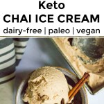 collage of 2 images of dairy-free and vegan keto chai ice cream with text overlay between the images
