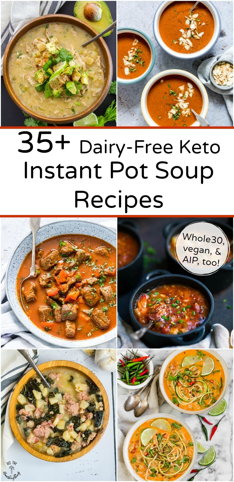 collage of 6 dairy-free keto instant pot soup recipes with text overlay