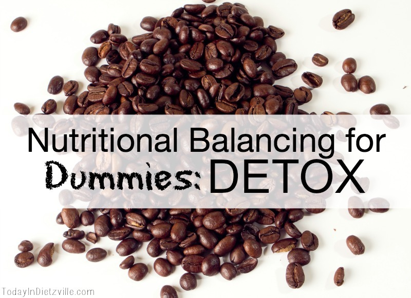 Nutritional Balancing or Dummies: Detox