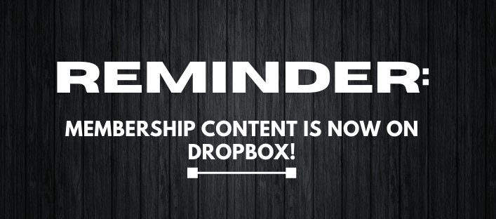 Reminder: All Membership Content Is Now Delivered Via Dropbox