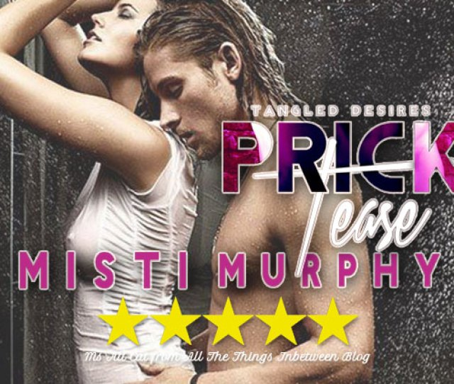 Weekend Pick Me Up Prick Tease By Misti Murphy