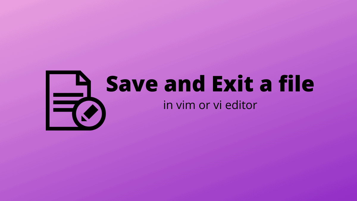 Save and Exit a file in Vim or Vi