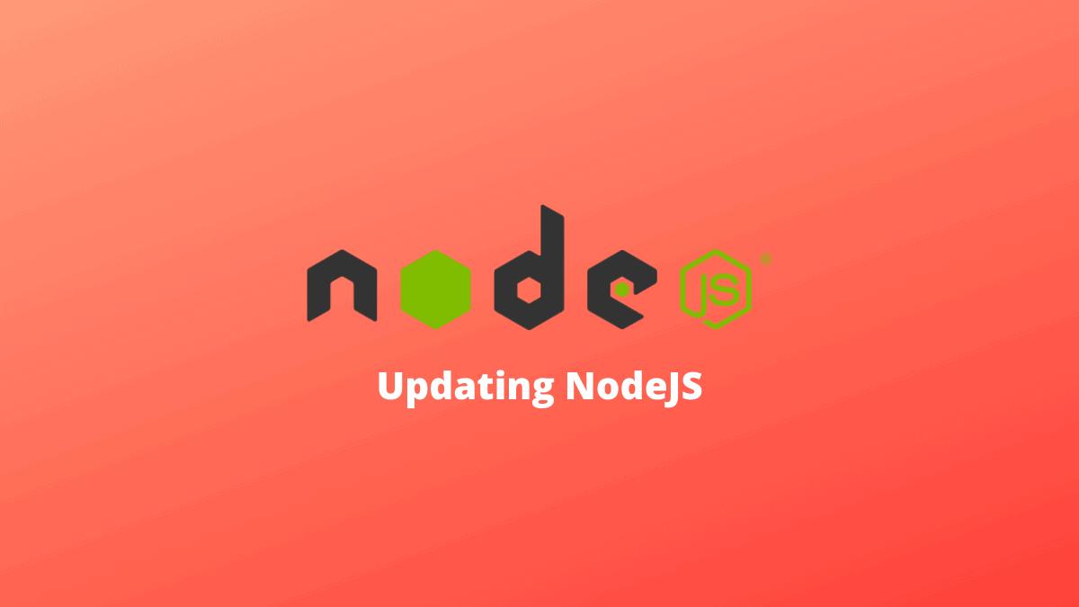 Updating NodeJS