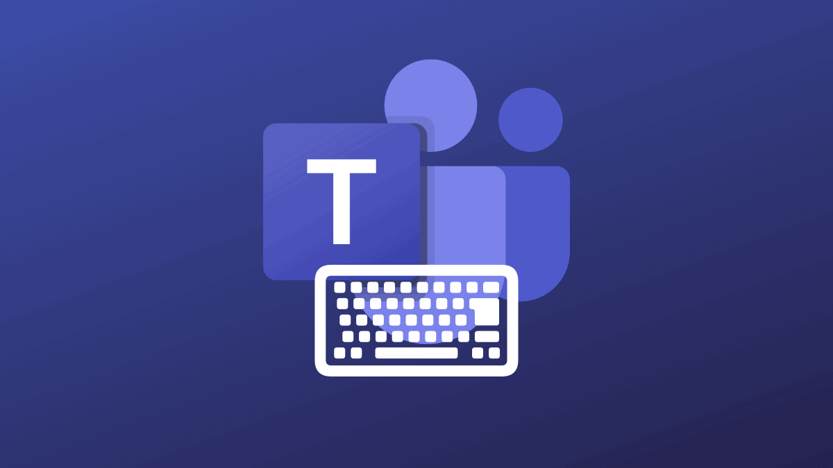 Microsoft Teams Keyboard Shortcuts