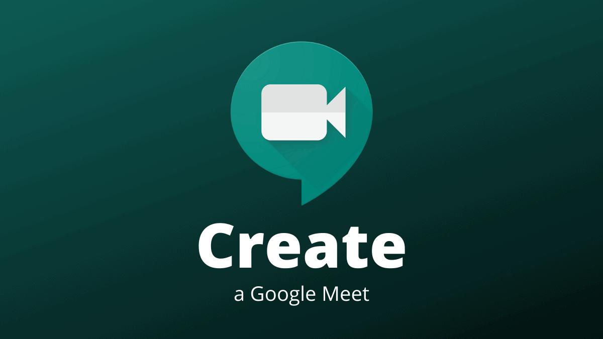 Create Google Meet