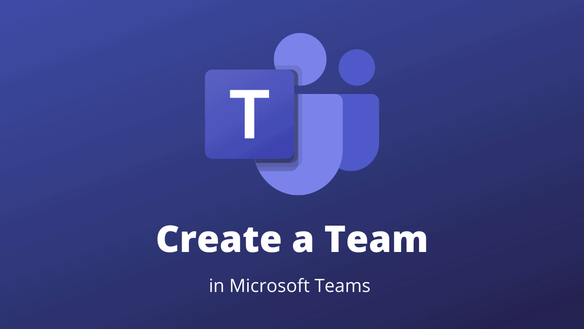 Create Team in Microsoft Teams