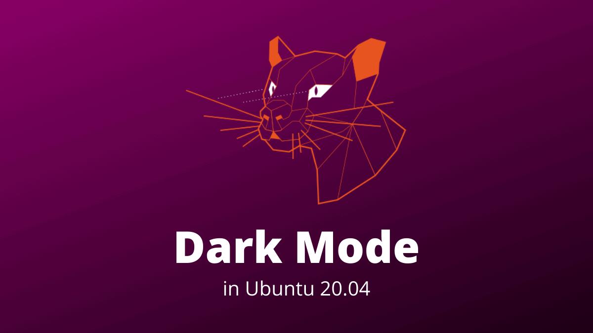 Dark Mode in Ubuntu 20.04