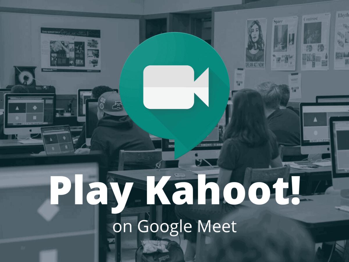 Play Kahoot Google Meet