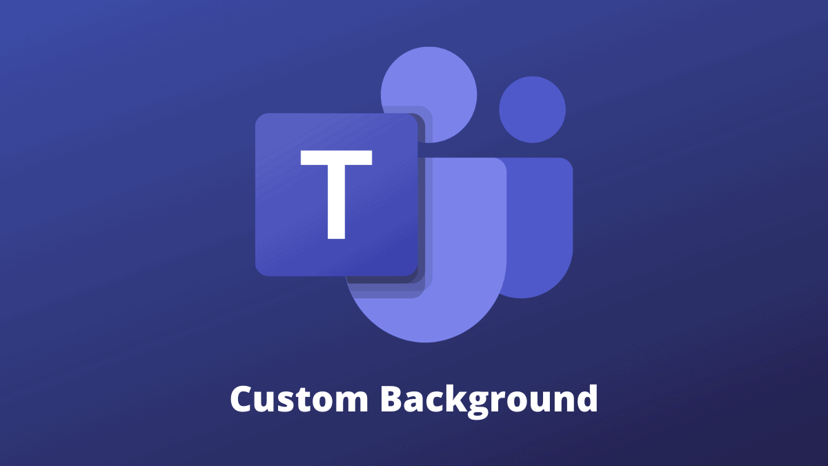 How to Add a Custom Background Image in Microsoft Teams ...