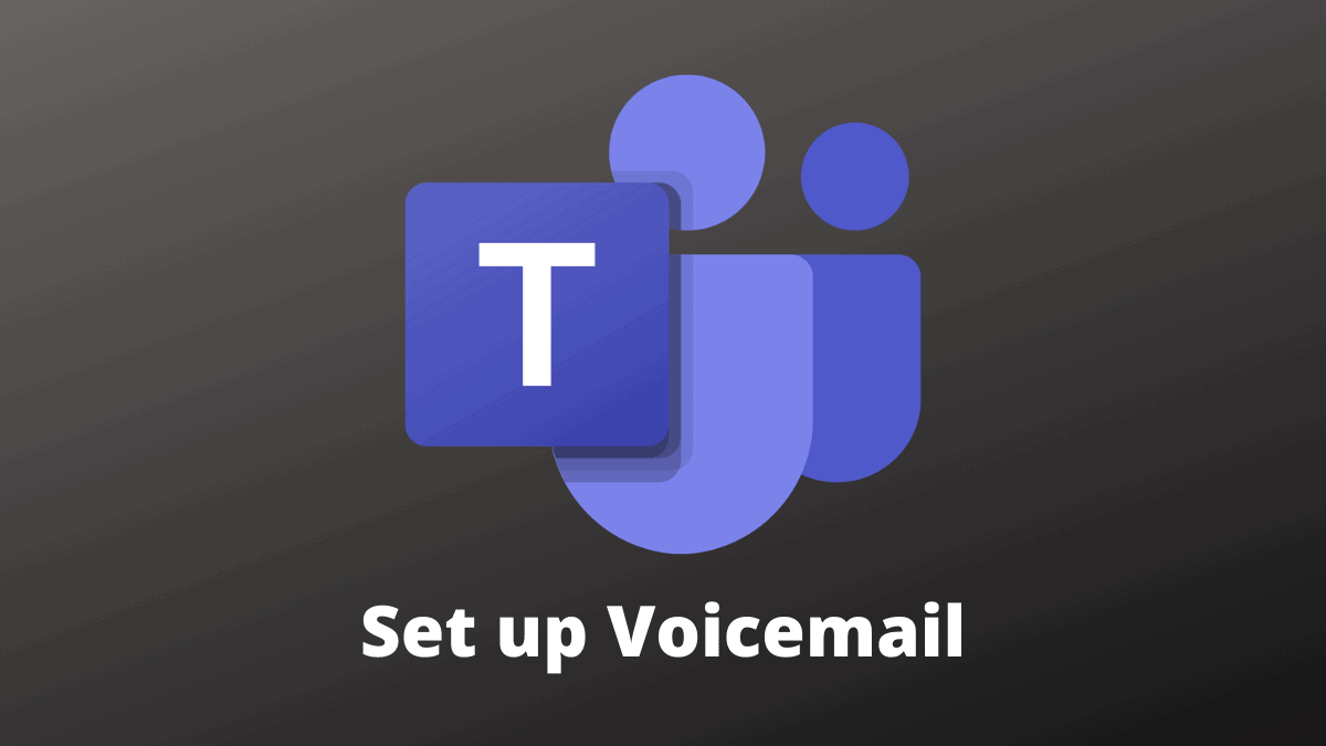 Microsoft Teams Set up Voicemail