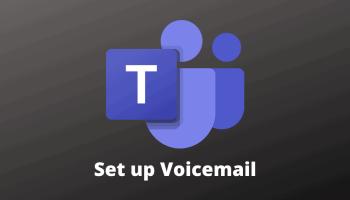 Microsoft Teams Set up Voicemail