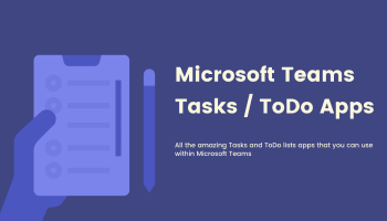Microsoft Teams Tasks and Todo List Apps