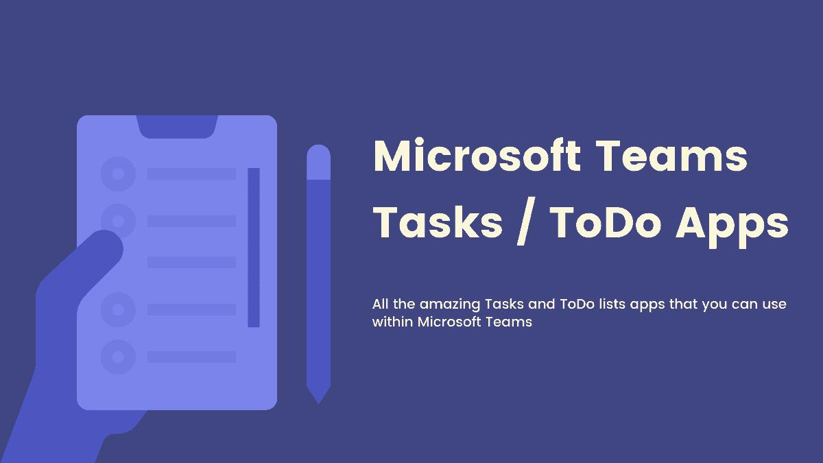 Microsoft Teams Tasks and Todo List Apps