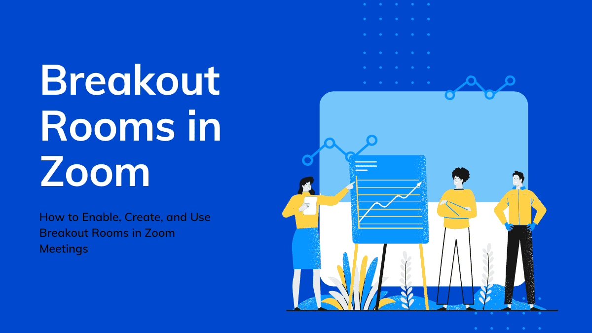 Using Breakout Rooms in Zoom