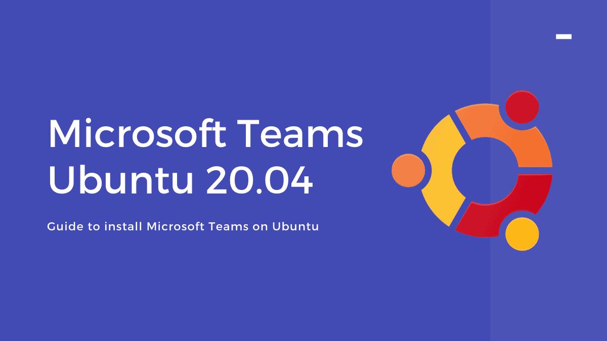 Microsoft Teams Ubuntu 20.04