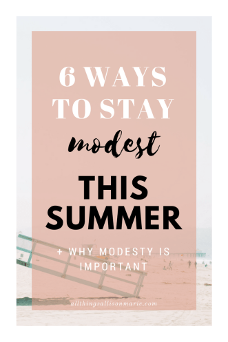 6 ways to stay modest this summer as a Christian girl!