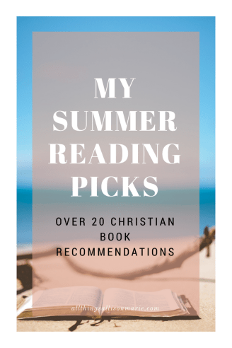 Summer reading books every Christian girl should read!