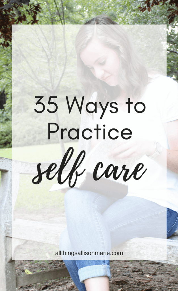 35 practical and fun ways to practice self care!
