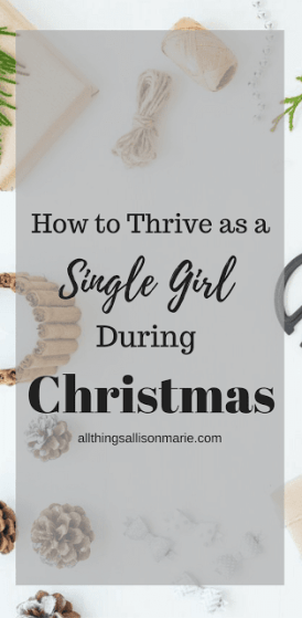 5 practical ways to thrive as a Christian, single girl during the Christmas season.