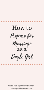 5 Ways to Prepare for Marriage as a Single Girl